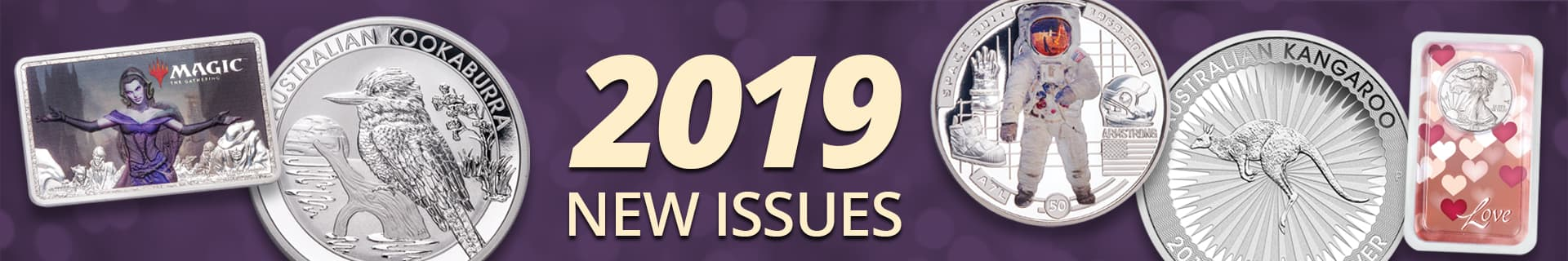 Be one of the first to get these 2019 New Issues!